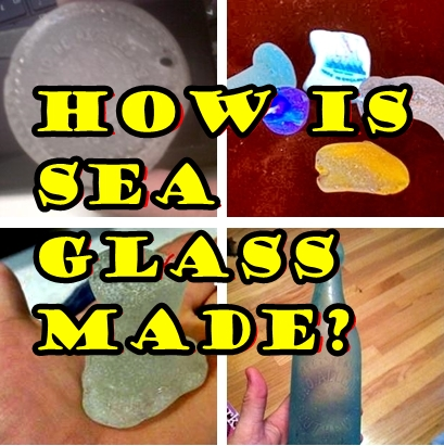 How is Sea Glass Made?