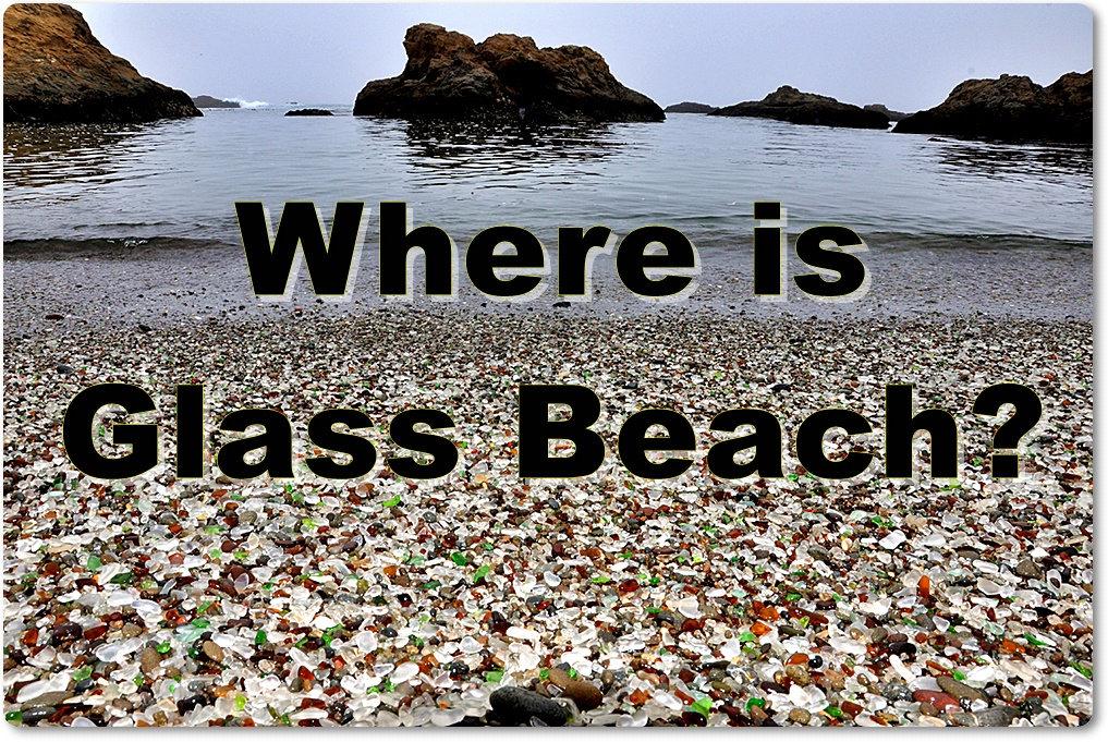 Where is Glass Beach?