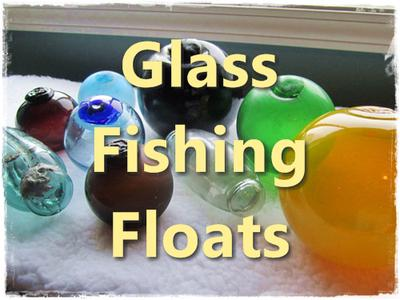 Glass Fishing Floats Questions and Information