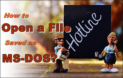 Open file saved as MS-DOS