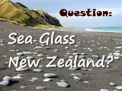 New Zealand Sea Glass?