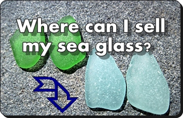 Where Can I Sell My Beach Glass?