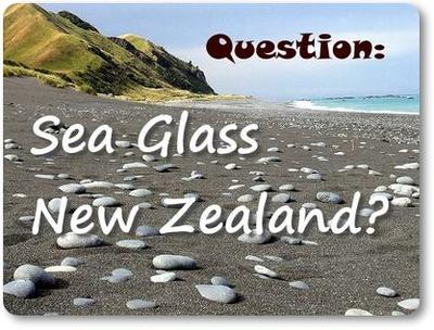 Is there sea glass in New Zealand? *