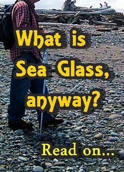 What is sea glass anyway?