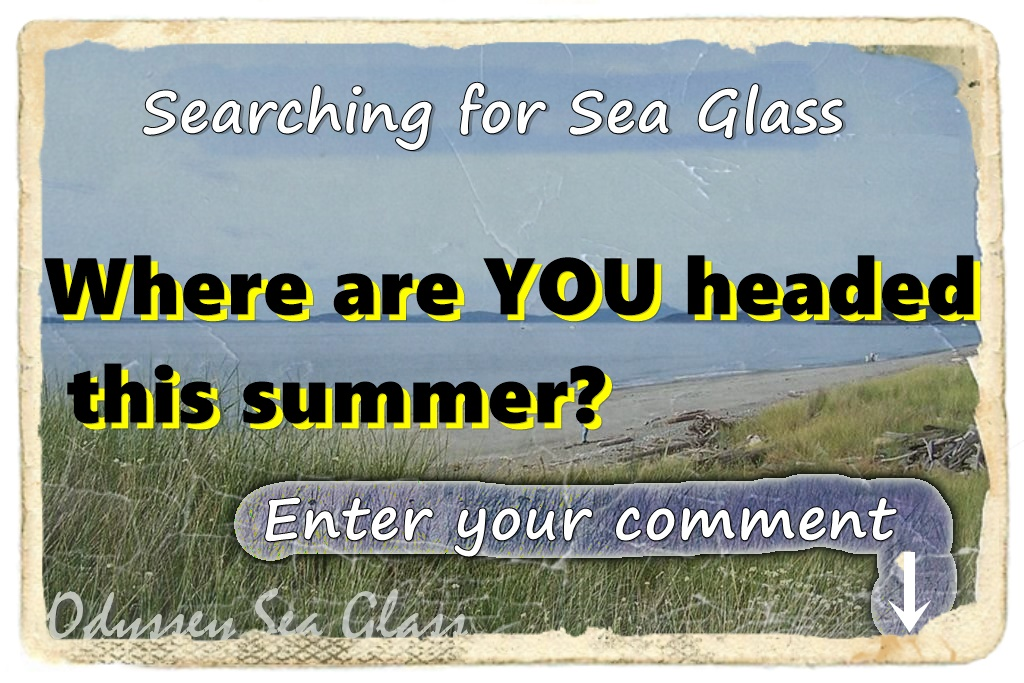 where are you headed for beach glass this summer