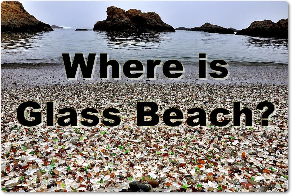 Where is Glass Beach?