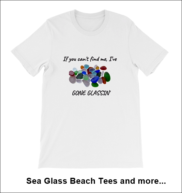 Sea Glass Beach Tees and more
