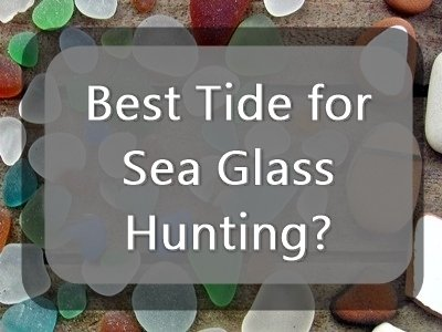 Best Tide for Sea Glass?