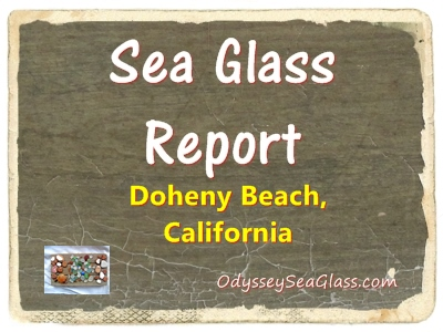 Doheny Beach, Cal. Sea Glass Report