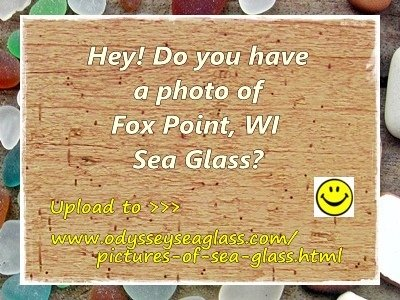 We need a photo of Fox Point sea glass :)