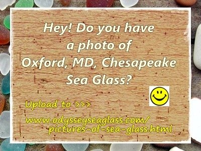 Oxford, Maryland Sea Glass? Upload a photo!