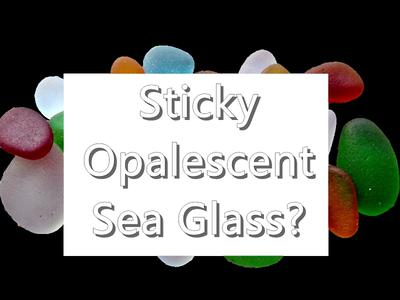What Kind of Sea Glass Sticks to your Tongue?